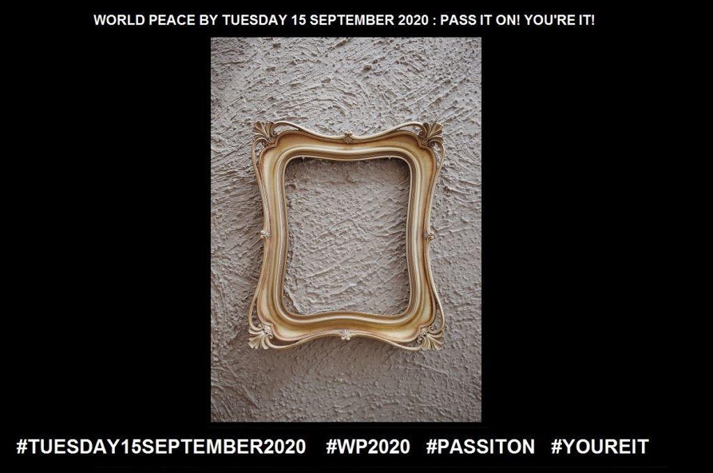 CONTEXT-Framing-27 of 36-WORLD PEACE ON Tuesday 15 September 2020