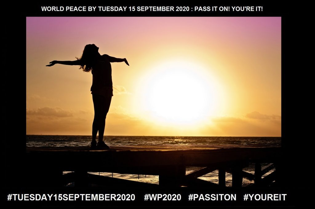 Freedom-The Power to Be as One Wants-4 of 65-WORLD PEACE ON Tuesday 15 September 2020