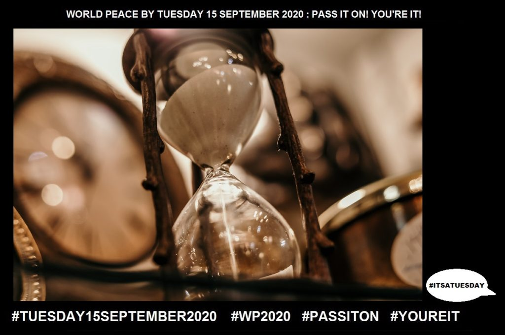 Timing-Period of Time When Something Happens-26 of 65-WORLD PEACE ON Tuesday 15 September 2020