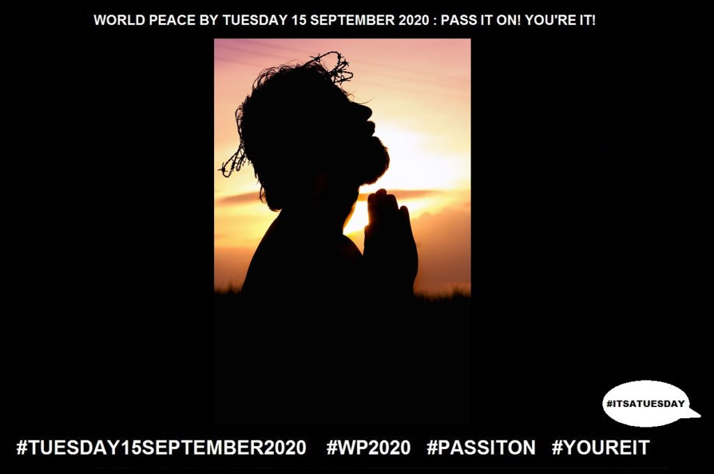 Believe-Accept that something is True-35 of 65-WORLD PEACE ON Tuesday 15 September 2020
