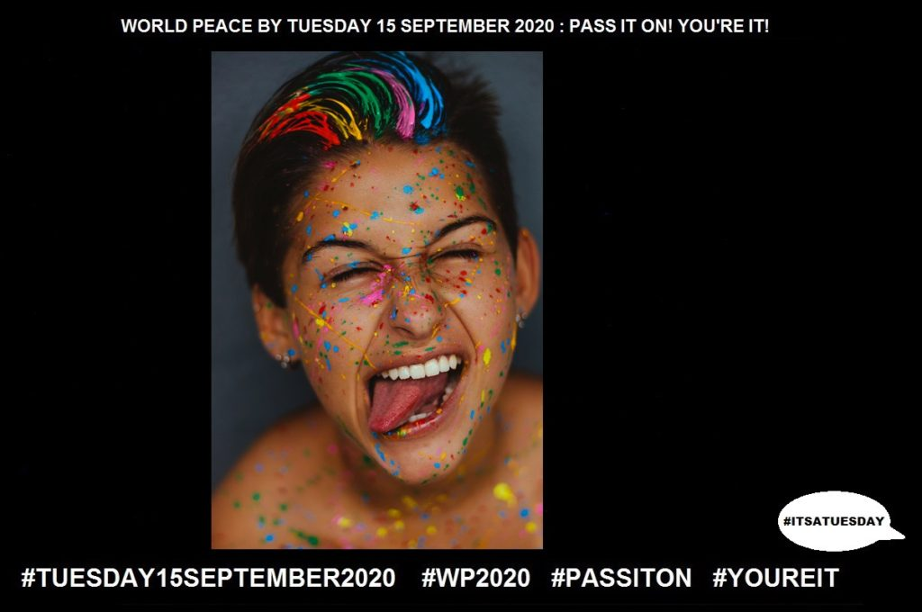 Crazy-Extremely Enthusiastic-28 of 65-WORLD PEACE ON Tuesday 15 September 2020