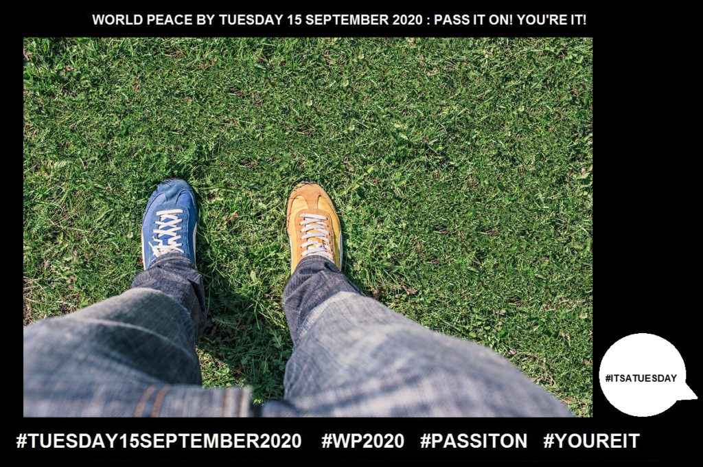 Change-Make or Become Different-41 of 65-WORLD PEACE ON Tuesday 15 September 2020