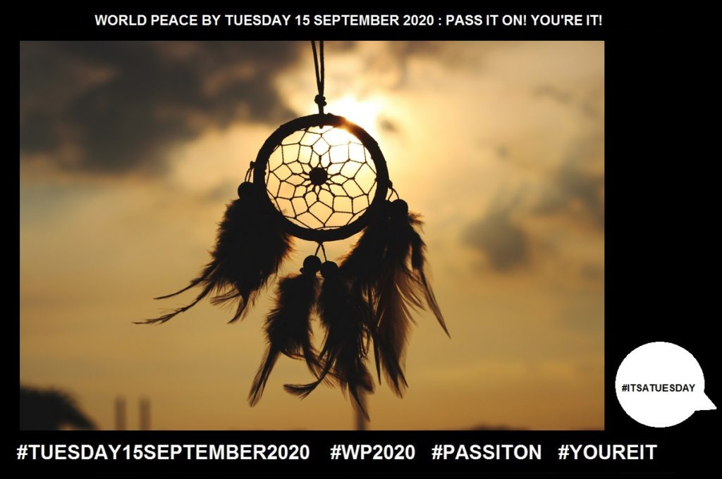Dream-A Cherished Ideal-52 of 65-WORLD PEACE ON Tuesday 15 September 2020