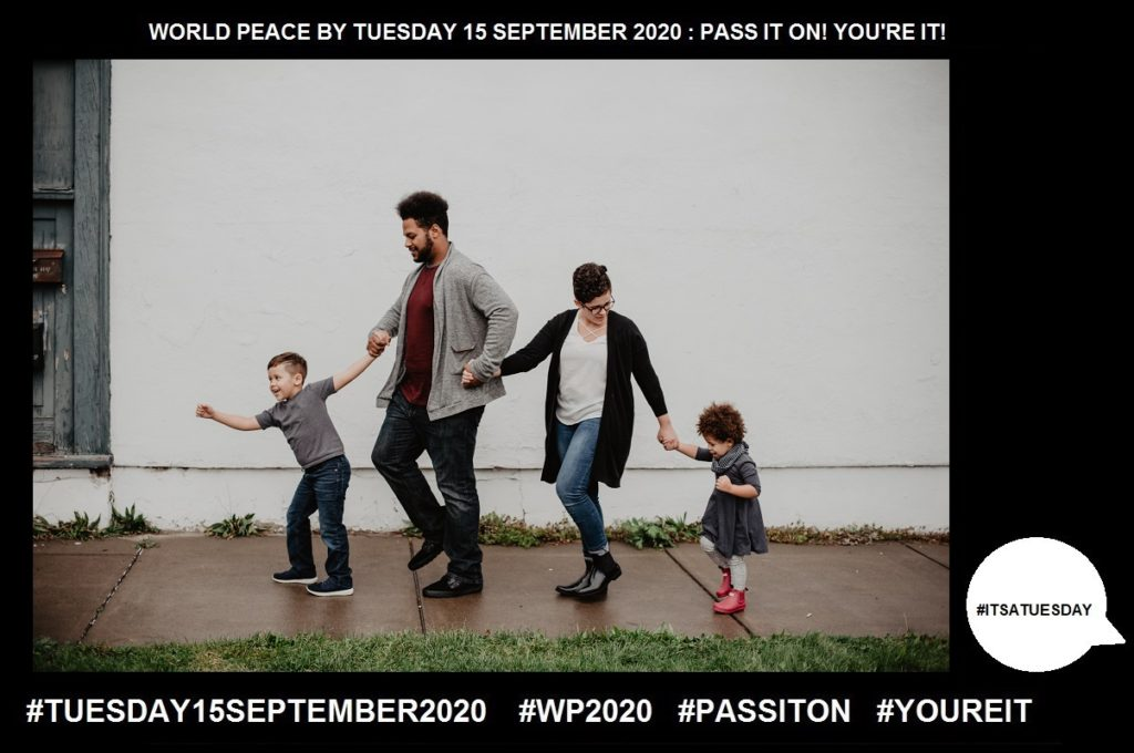 Family-Two or More People who Share Goals and Values-57 of 65-WORLD PEACE ON Tuesday 15 September 2020