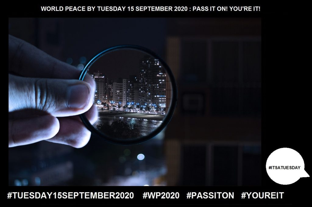 Focus-Pay Particular Attention-53 of 65-WORLD PEACE ON Tuesday 15 September 2020