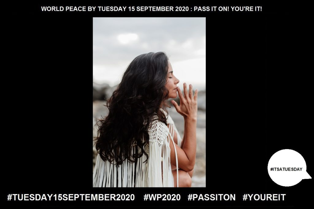Gratitude-The Quality of Being Thankful-54 of 65-WORLD PEACE ON Tuesday 15 September 2020
