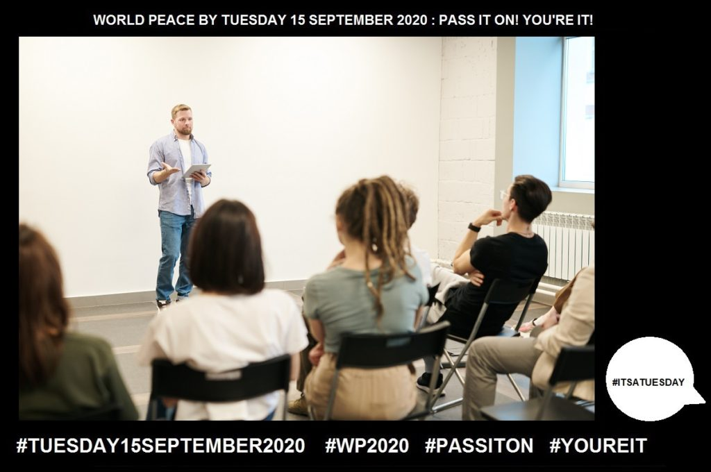 Learn-Gain or Acquire Knowledge-56 of 65-WORLD PEACE ON Tuesday 15 September 2020