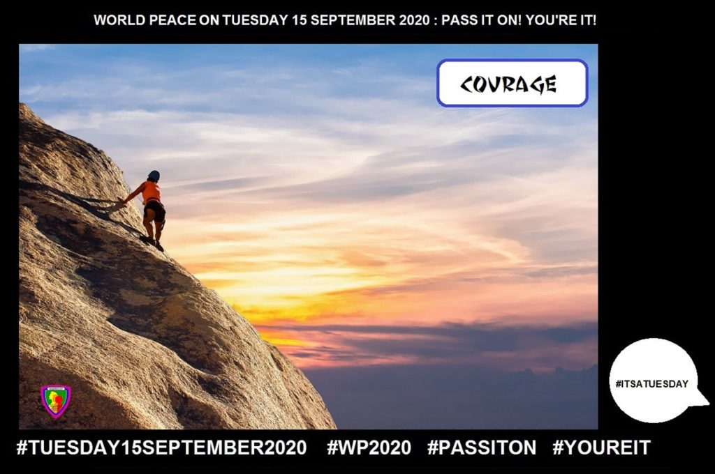 Courage-Bravery Over Danger-1 of 55-WORLD PEACE ON Tuesday 15 September 2020