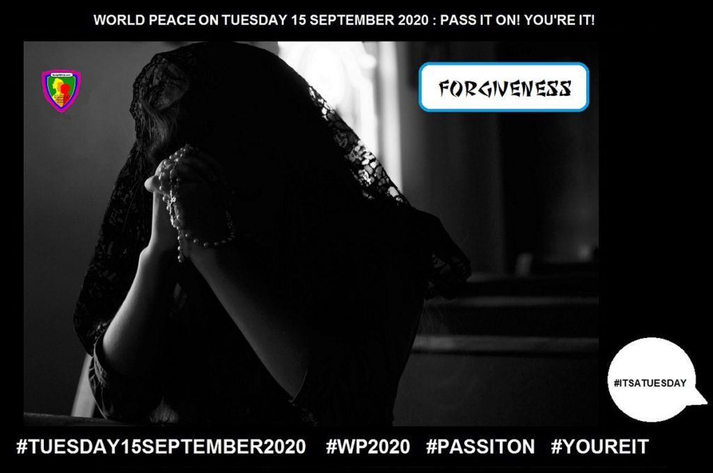 Forgiveness-Pardon-4 of 55-WORLD PEACE ON Tuesday 15 September 2020