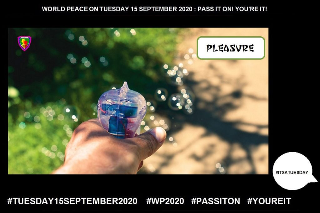 Pleasure-Happy Satisfaction-2 of 55-WORLD PEACE ON Tuesday 15 September 2020