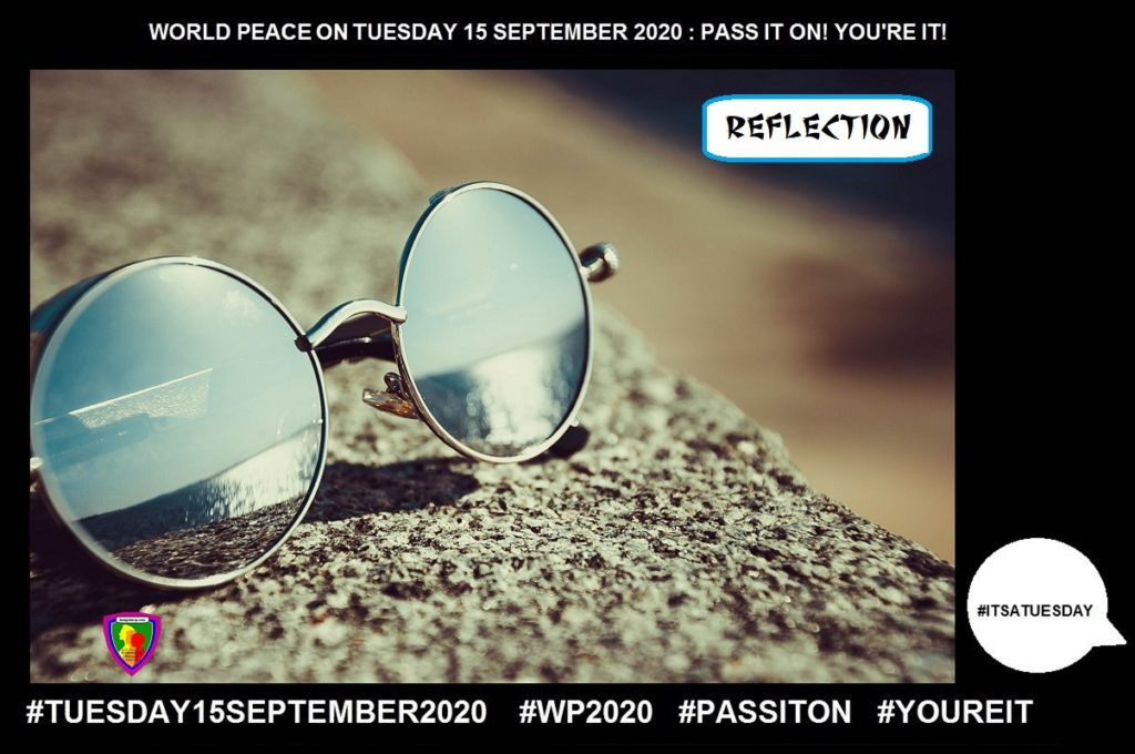 Reflection-Serious Thought-3 of 55-WORLD PEACE ON Tuesday 15 September 2020