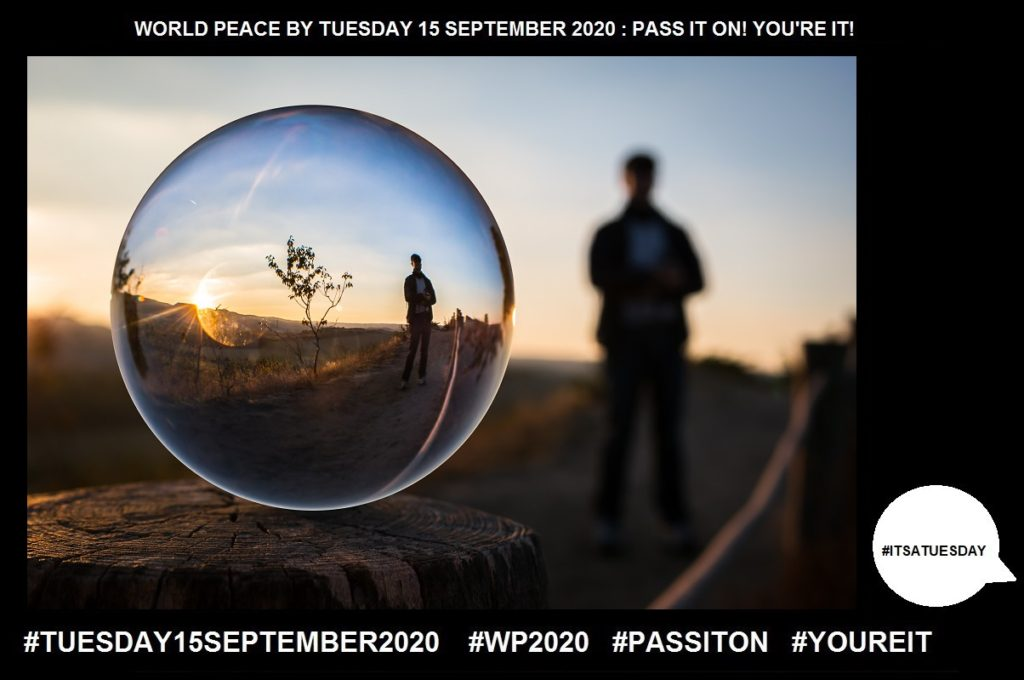 Reflection-Serious Thought or Consideration-63 of 65-WORLD PEACE ON Tuesday 15 September 2020