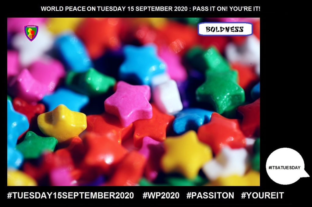Boldness-Confidence or Courage-9 of 55-WORLD PEACE ON Tuesday 15 September 2020